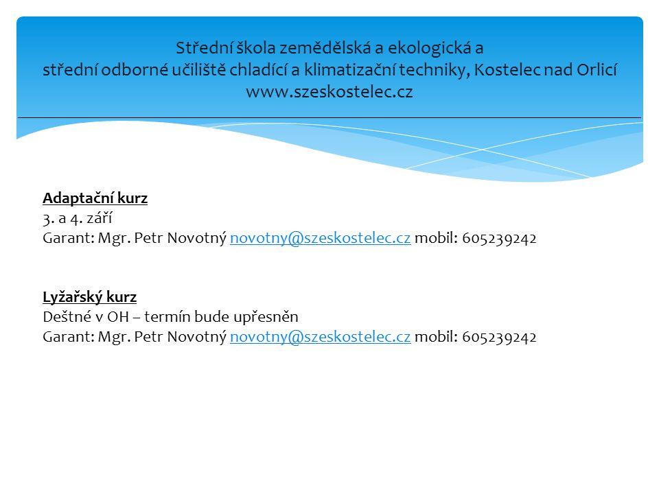 Střední škola zemědělská a ekologická a střední odborné učiliště chladící a klimatizační techniky, Kostelec nad Orlicí www.szeskostelec.cz Adaptační k