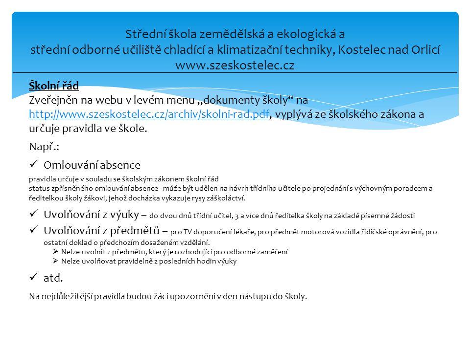 Střední škola zemědělská a ekologická a střední odborné učiliště chladící a klimatizační techniky, Kostelec nad Orlicí www.szeskostelec.cz Školní řád
