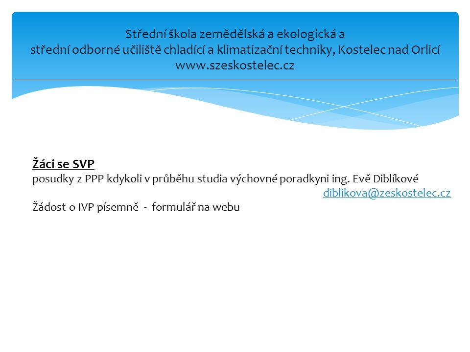Střední škola zemědělská a ekologická a střední odborné učiliště chladící a klimatizační techniky, Kostelec nad Orlicí www.szeskostelec.cz Žáci se SVP