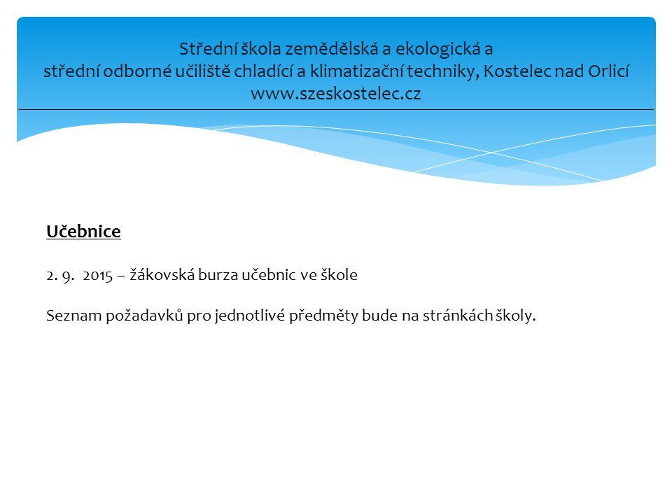 Střední škola zemědělská a ekologická a střední odborné učiliště chladící a klimatizační techniky, Kostelec nad Orlicí www.szeskostelec.cz Učebnice 2.