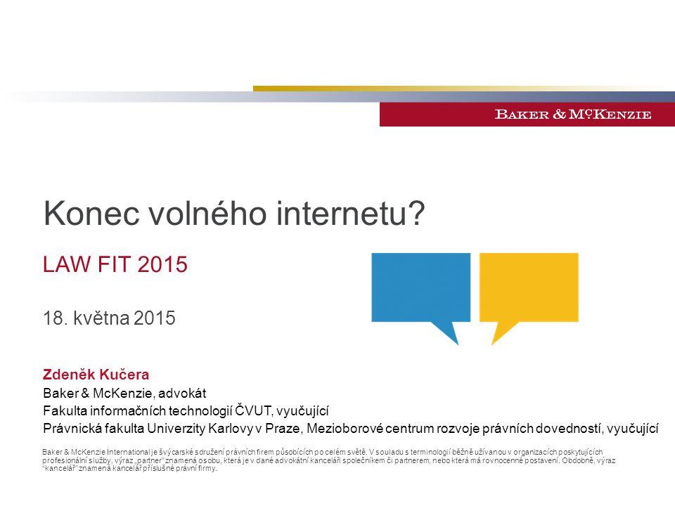 © 2013 Baker & McKenzie, v.o.s., advokátní kancelář Uzákonění síťové neutrality 12 –2012 Nizozemí –2012 Slovinsko –velké diskuse ve Francii –2015 EU.