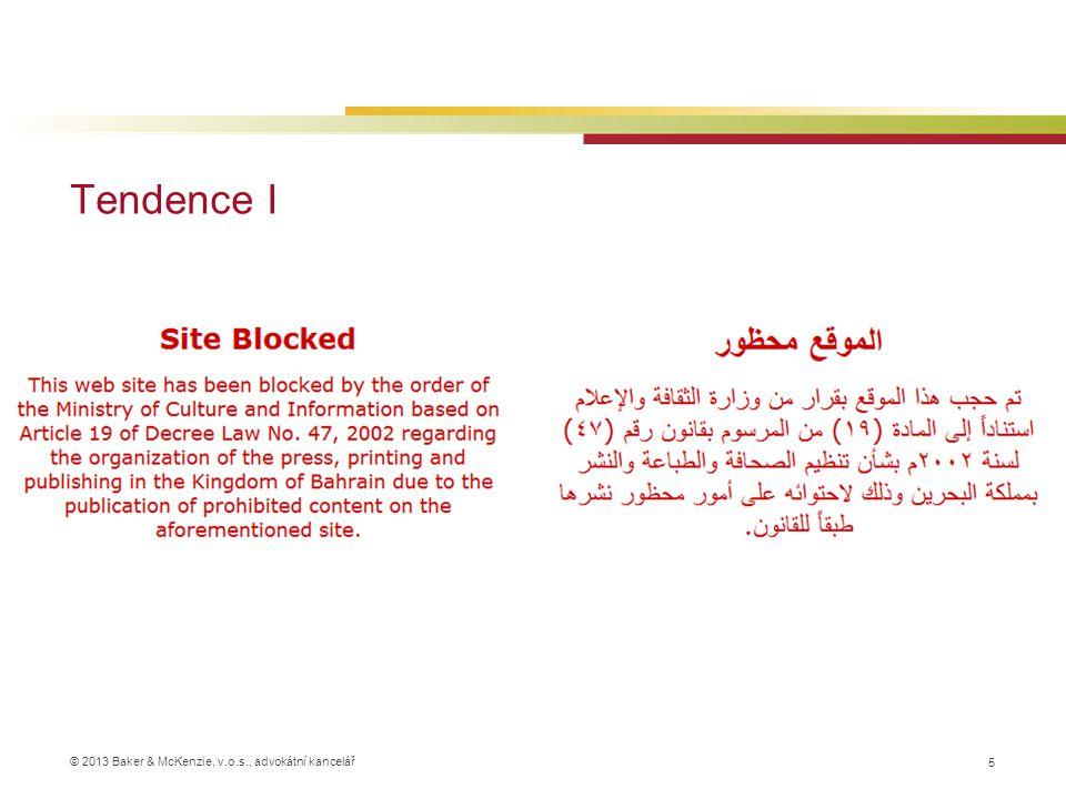 © 2013 Baker & McKenzie, v.o.s., advokátní kancelář Tendence I 6