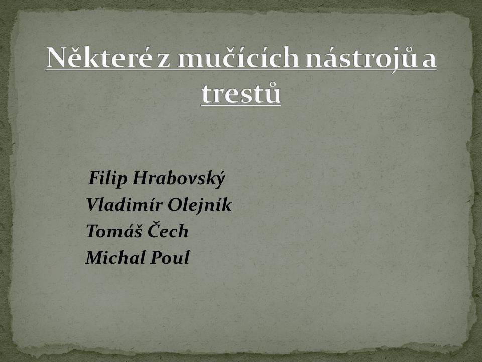 Filip Hrabovský Vladimír Olejník Tomáš Čech Michal Poul