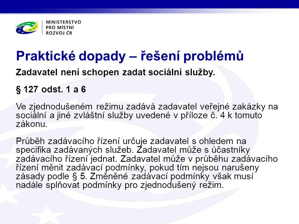 Zadavatel není schopen zadat sociální služby. § 127 odst. 1 a 6 Ve zjednodušeném režimu zadává zadavatel veřejné zakázky na sociální a jiné zvláštní s