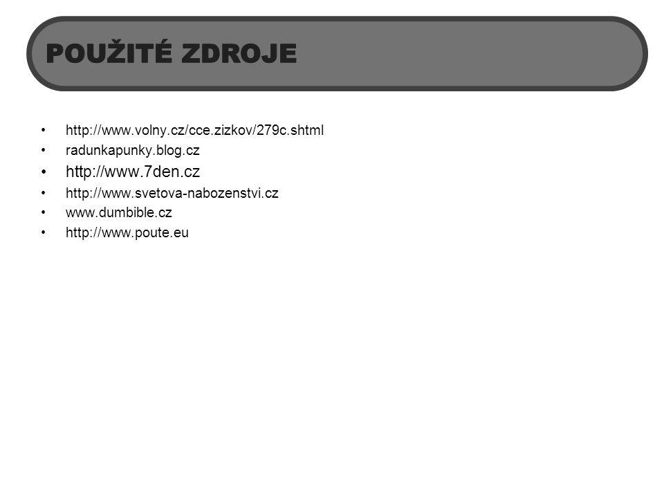 http://www.volny.cz/cce.zizkov/279c.shtml radunkapunky.blog.cz http://www.7den.cz http://www.svetova-nabozenstvi.cz www.dumbible.cz http://www.poute.e