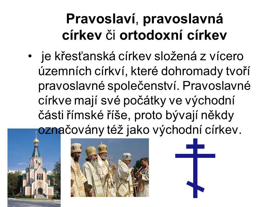 Pravoslaví, pravoslavná církev či ortodoxní církev je křesťanská církev složená z vícero územních církví, které dohromady tvoří pravoslavné společenst