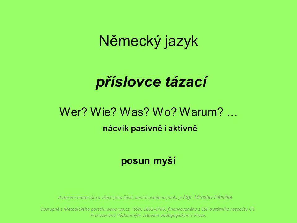 Německý jazyk příslovce tázací Wer. Wie. Was. Wo.