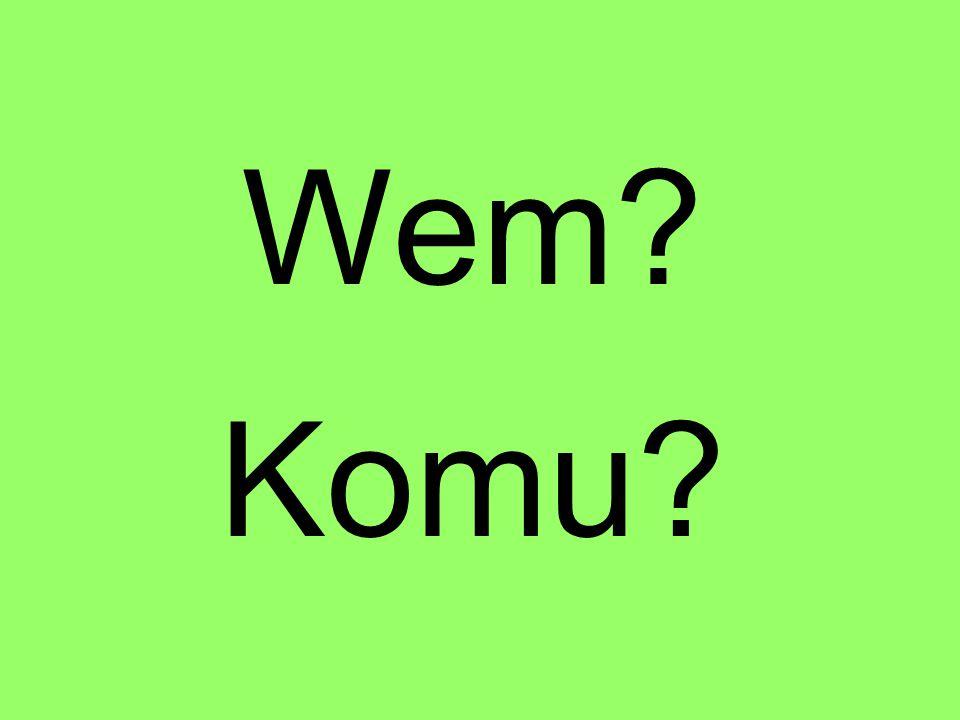 Wem Komu
