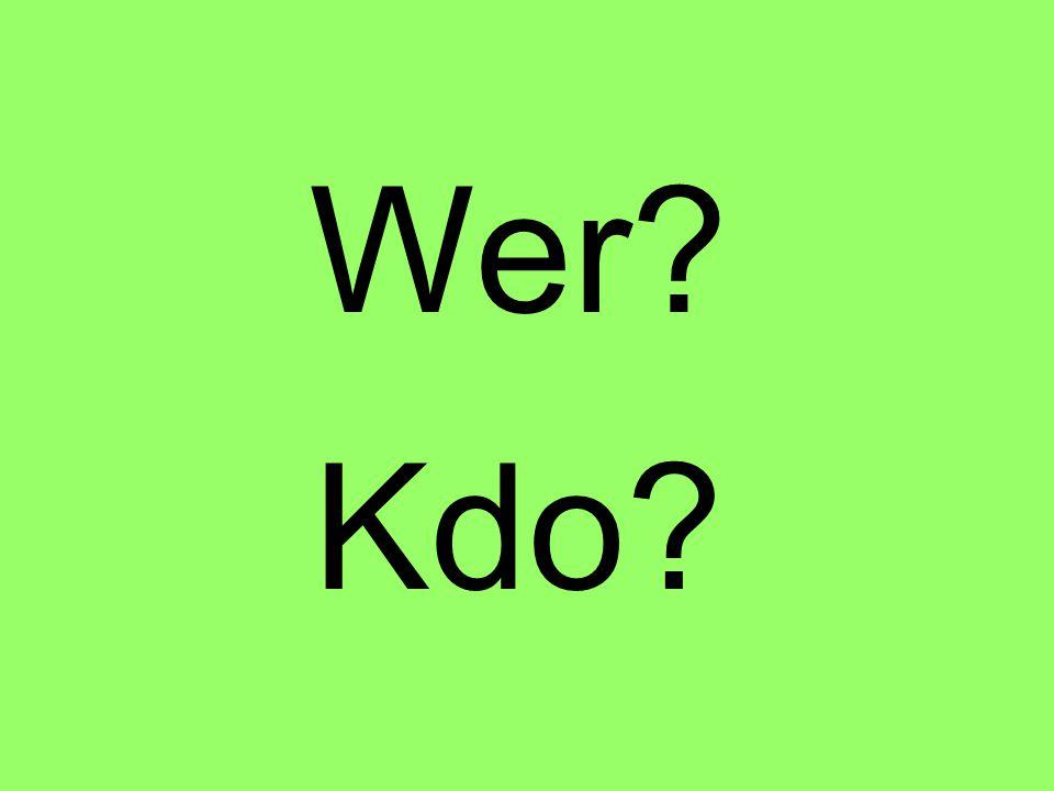 Wohin? Kam?