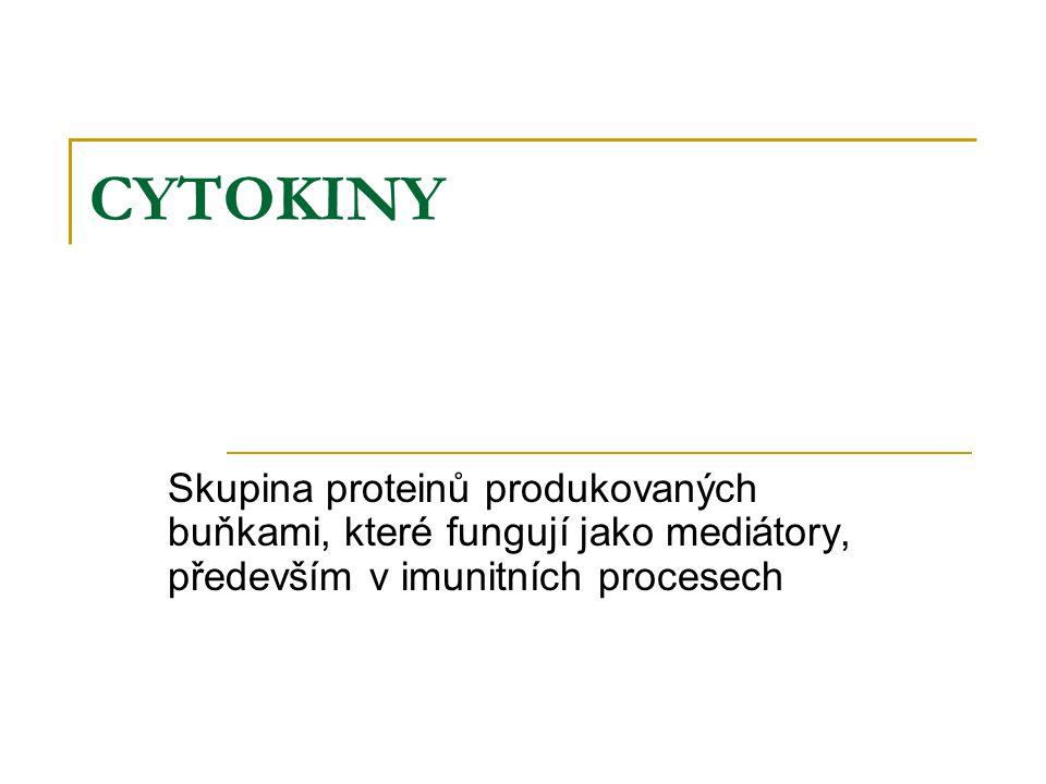 CYTOKINY Skupina proteinů produkovaných buňkami, které fungují jako mediátory, především v imunitních procesech