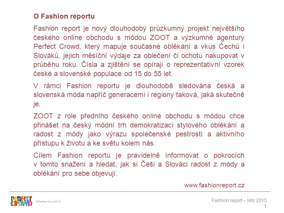 ©Perfect Crowd 2013 Fashion report – léto 2015 2 METODOLOGIE