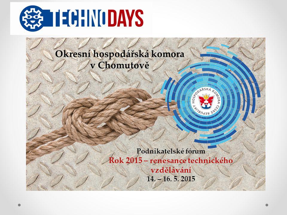 Okresní hospodářská komora v Chomutově Podnikatelské fórum Rok 2015 – renesance technického vzdělávání 14.