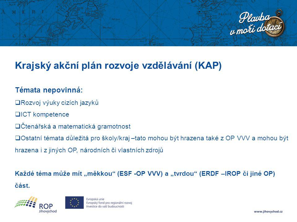 Krajský akční plán rozvoje vzdělávání (KAP) Očekávaný harmonogram:  výzva pro kraje na projekty tvorby KAP - červenec 2015  zahajovací konference – říjen  analýza potřeb v území – 4.