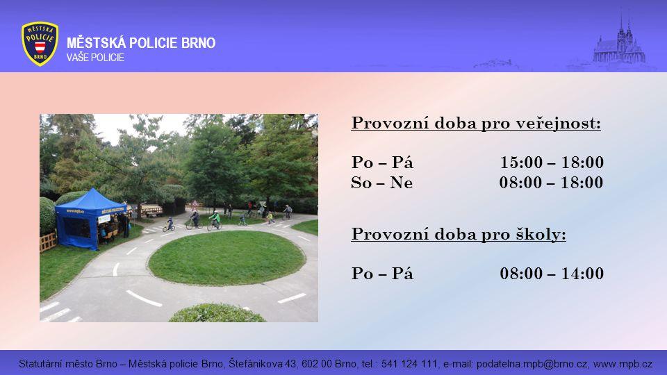 Statutární město Brno – Městská policie Brno, Štefánikova 43, 602 00 Brno, tel.: 541 124 111, e-mail: podatelna.mpb@brno.cz, www.mpb.cz MĚSTSKÁ POLICIE BRNO VAŠE POLICIE Provozní doba pro veřejnost: Po – Pá 15:00 – 18:00 So – Ne 08:00 – 18:00 Provozní doba pro školy: Po – Pá 08:00 – 14:00 Logo ?