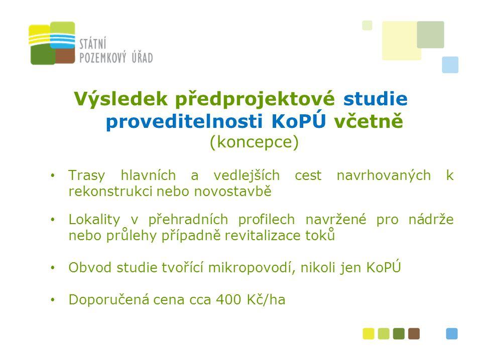 Výsledek předprojektové studie proveditelnosti KoPÚ včetně (koncepce) Trasy hlavních a vedlejších cest navrhovaných k rekonstrukci nebo novostavbě Lok