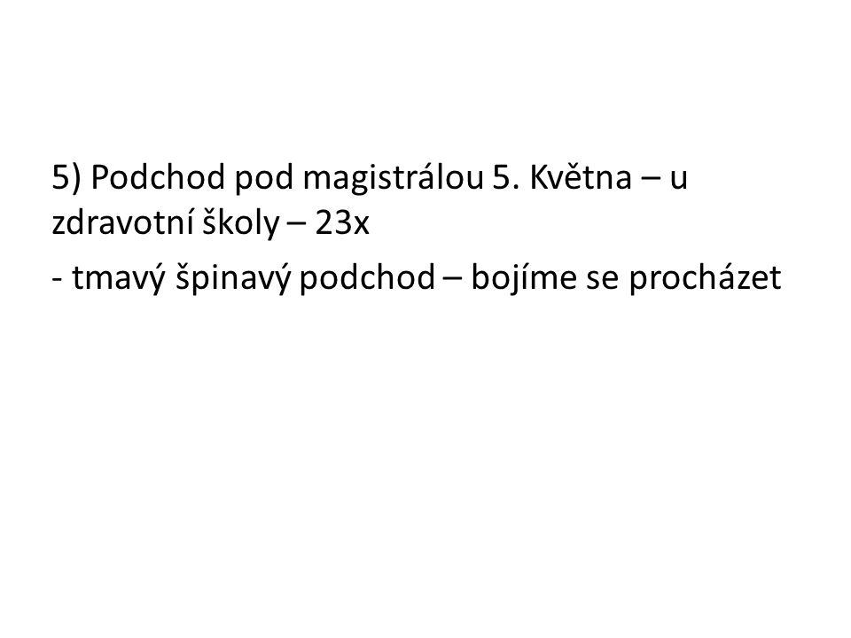 5) Podchod pod magistrálou 5.