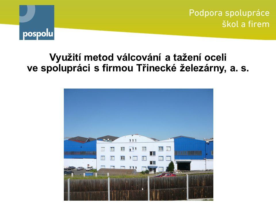 Využití metod válcování a tažení oceli ve spolupráci s firmou Třinecké železárny, a. s.