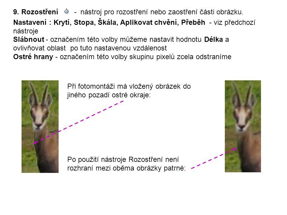 9. Rozostření - nástroj pro rozostření nebo zaostření části obrázku.