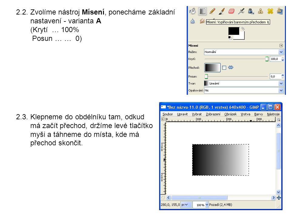PRACOVNÍ LIST - úkoly 1.Vybarvěte obdélníkový výběr libovolnou barvou ve dvou variantách: a) při plném krytí (100) b) při krytí 50 2.