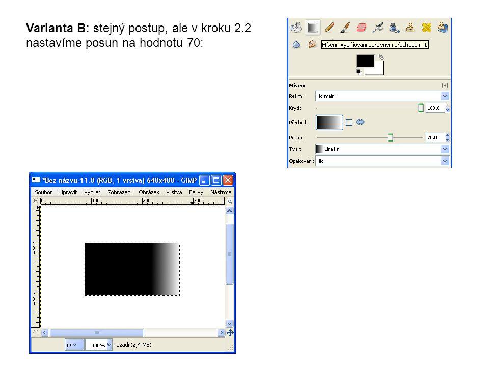 Varianta B: stejný postup, ale v kroku 2.2 nastavíme posun na hodnotu 70: