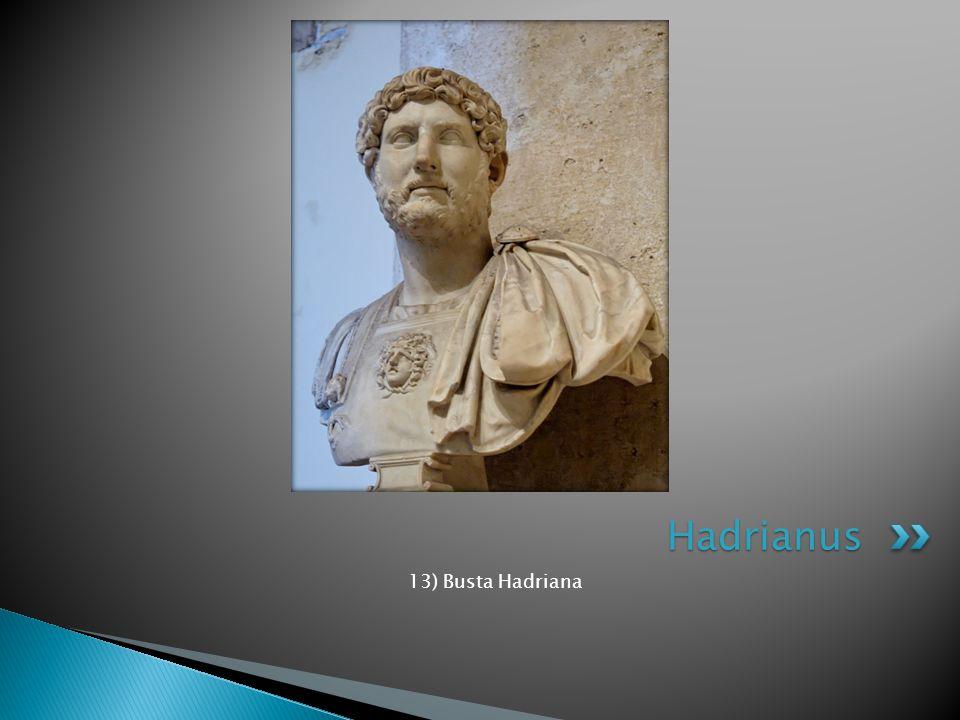 13) Busta Hadriana Hadrianus