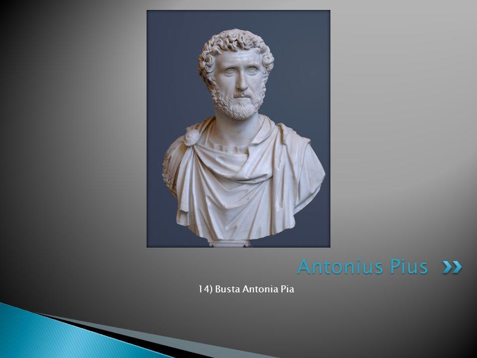 14) Busta Antonia Pia Antonius Pius