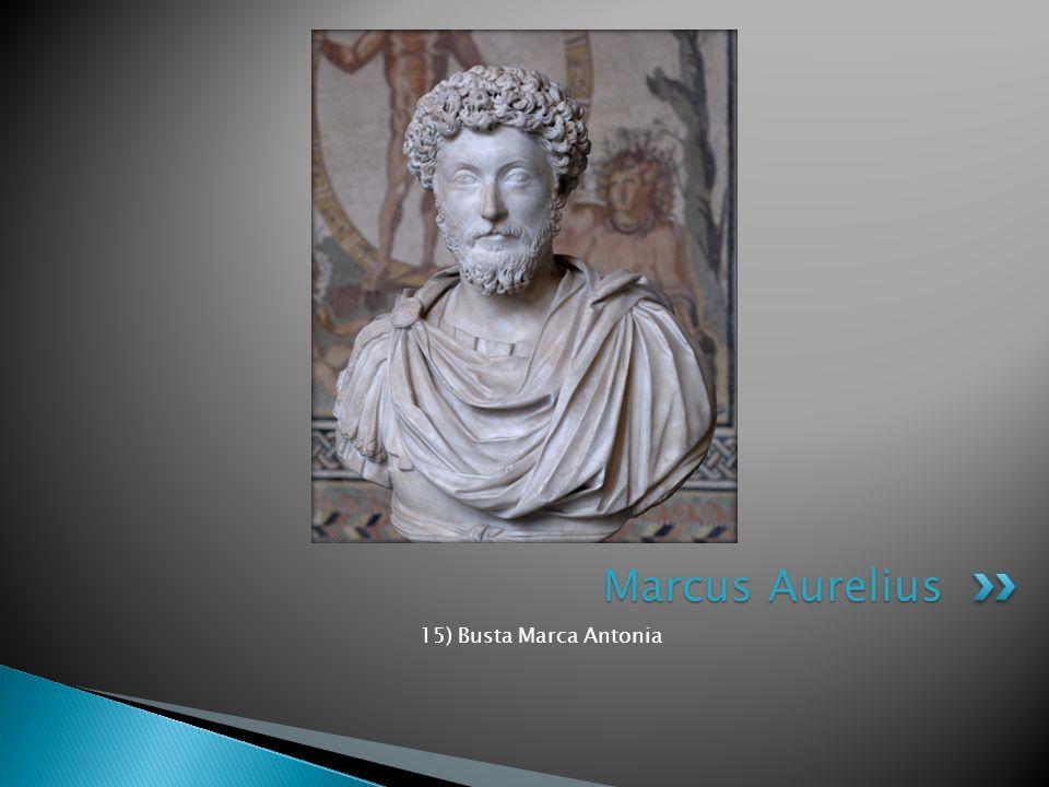 15) Busta Marca Antonia Marcus Aurelius