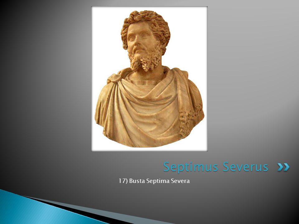 17) Busta Septima Severa Septimus Severus