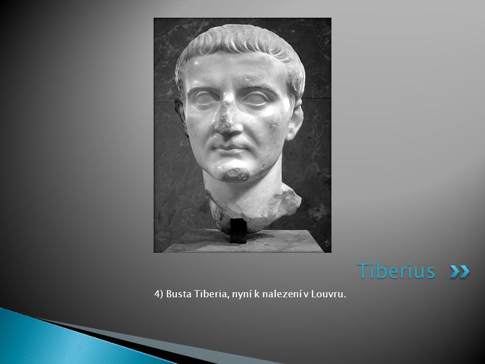 4) Busta Tiberia, nyní k nalezení v Louvru. Tiberius