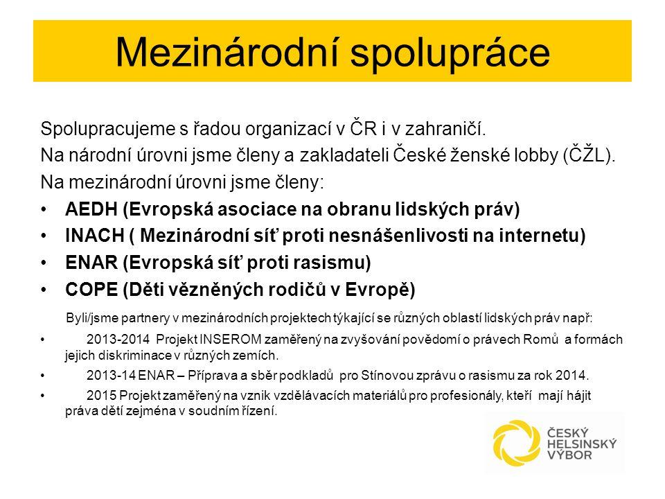 Mezinárodní spolupráce Spolupracujeme s řadou organizací v ČR i v zahraničí. Na národní úrovni jsme členy a zakladateli České ženské lobby (ČŽL). Na m