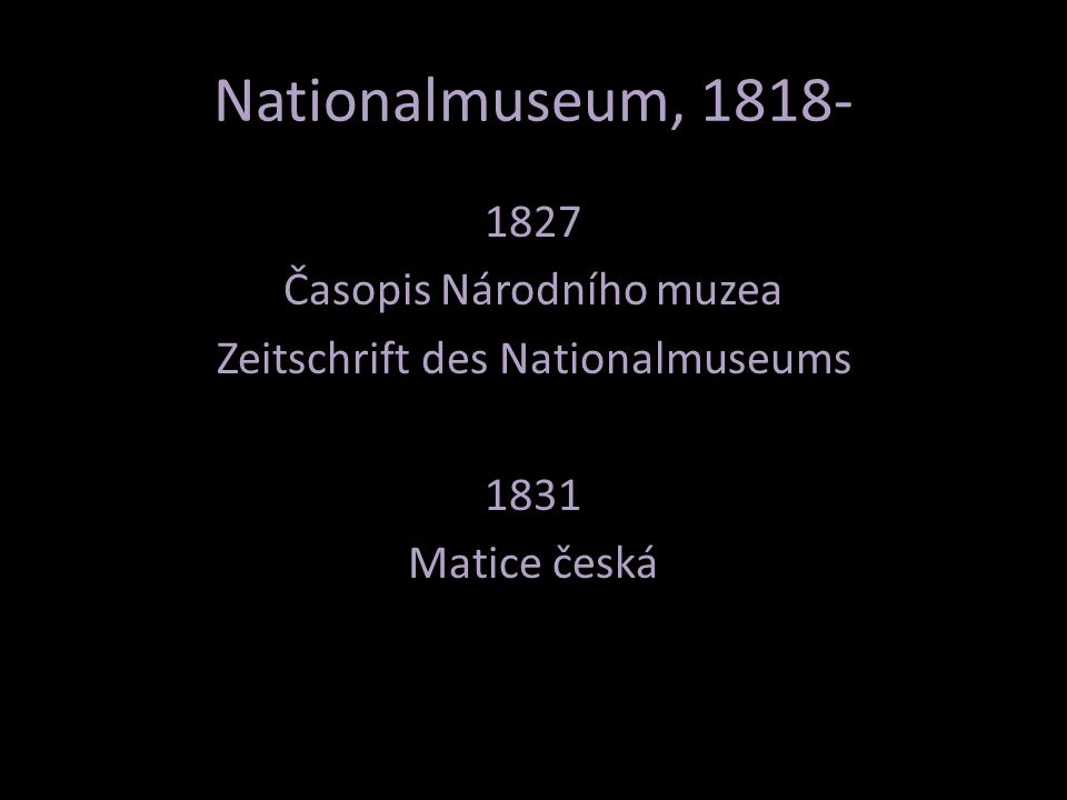 1827 Časopis Národního muzea Zeitschrift des Nationalmuseums 1831 Matice česká