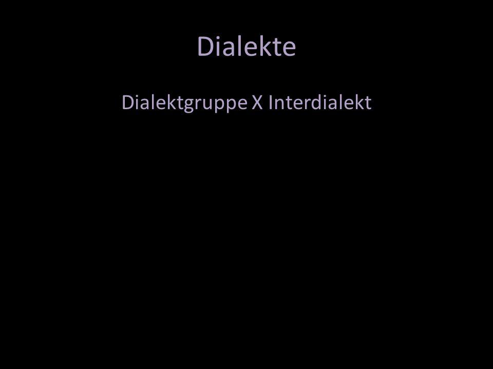 Dialekte Dialektgruppe X Interdialekt