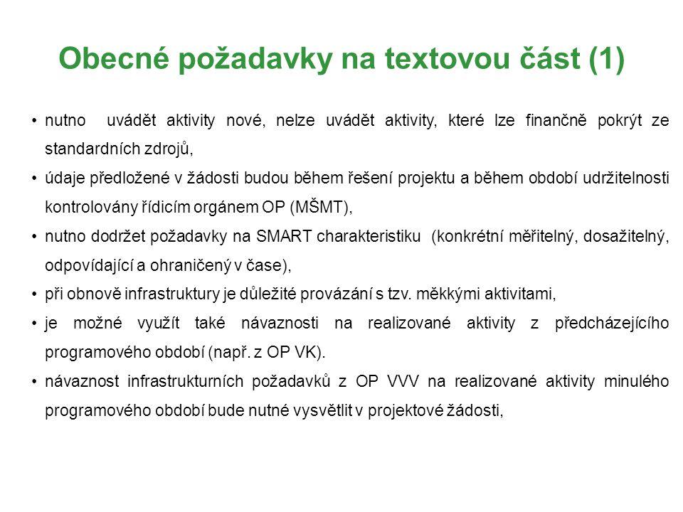 Obecné požadavky na textovou část (1) nutno uvádět aktivity nové, nelze uvádět aktivity, které lze finančně pokrýt ze standardních zdrojů, údaje předl