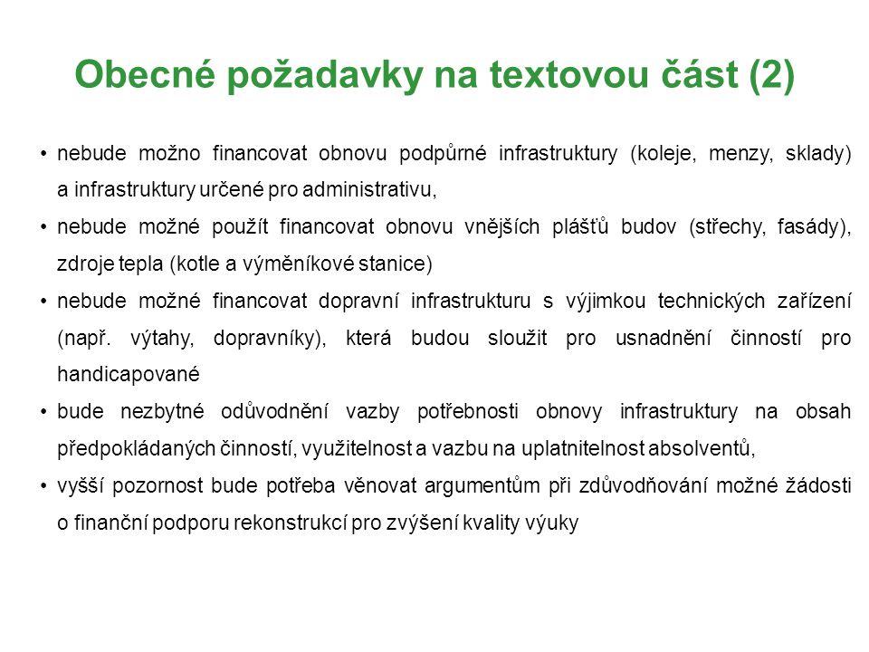 Obecné požadavky na textovou část (2) nebude možno financovat obnovu podpůrné infrastruktury (koleje, menzy, sklady) a infrastruktury určené pro admin