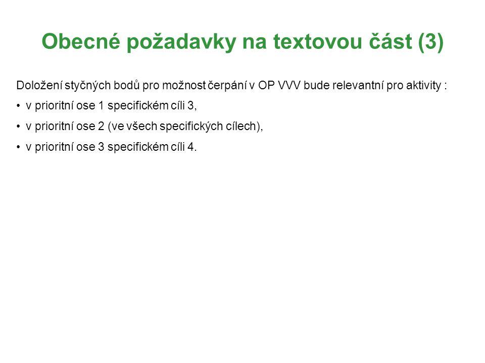 Obecné požadavky na textovou část (3) Doložení styčných bodů pro možnost čerpání v OP VVV bude relevantní pro aktivity : v prioritní ose 1 specifickém