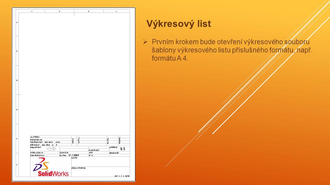 Pro tvorbu technických výkresů se použijí tyto panely nástrojů:  Panel nástrojů pro tvorbu výkresových pohledů.