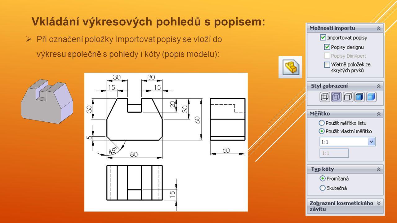 Výkresy sestavení  Zobrazení sestavy se doplní Pozičními čísly – z panelu nástrojů Popis.