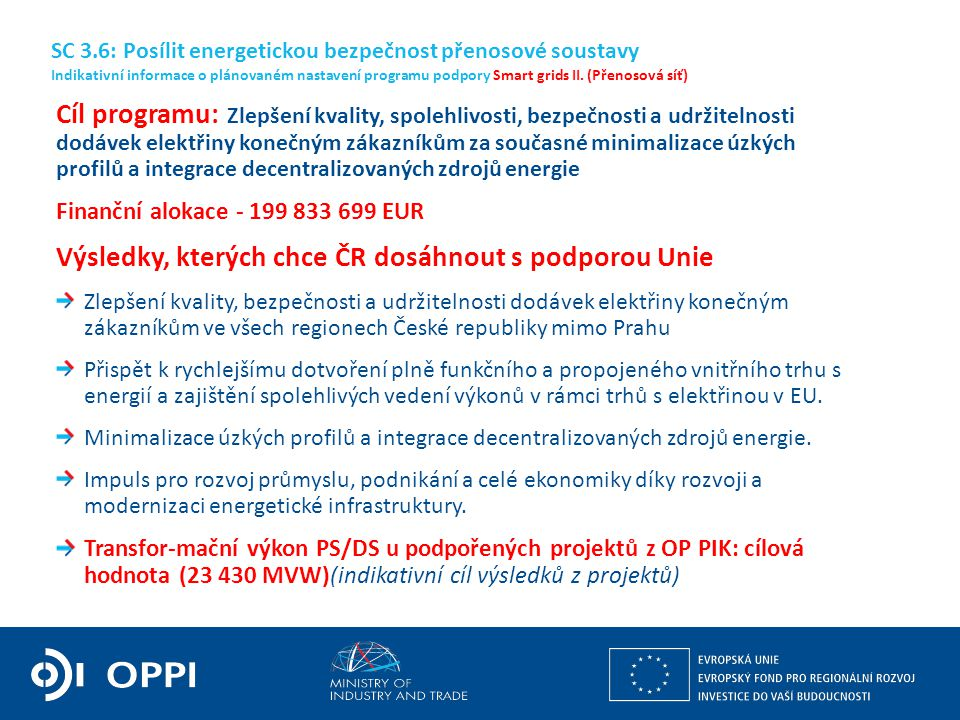 Ing. Martin Kocourek ministr průmyslu a obchodu ZPĚT NA VRCHOL – INSTITUCE, INOVACE A INFRASTRUKTURA Cíl programu: Zlepšení kvality, spolehlivosti, be