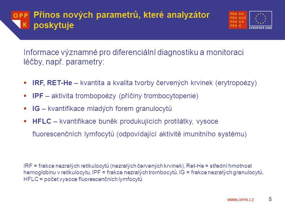 WWW.OPPK.CZ 5 Přínos nových parametrů, které analyzátor poskytuje Informace významné pro diferenciální diagnostiku a monitoraci léčby, např. parametry