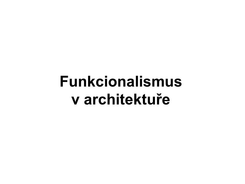 Charakteristika funkcionalismu Ve 20.letech 20.