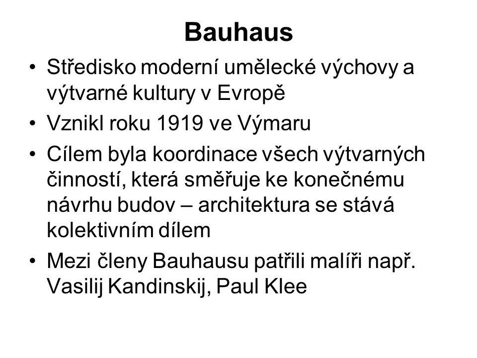 Bauhaus Středisko moderní umělecké výchovy a výtvarné kultury v Evropě Vznikl roku 1919 ve Výmaru Cílem byla koordinace všech výtvarných činností, kte