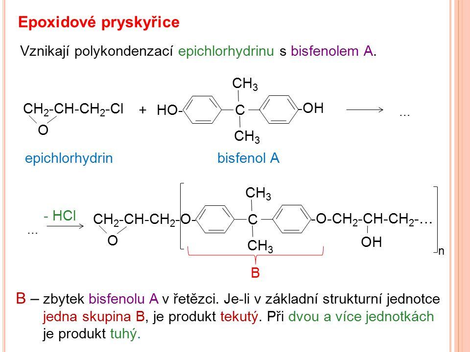 Epoxidové pryskyřice Vznikají polykondenzací epichlorhydrinu s bisfenolem A. CH 2 -CH-CH 2 -Cl O +C CH 3 epichlorhydrin bisfenol A HO- -OH … … - HCl C