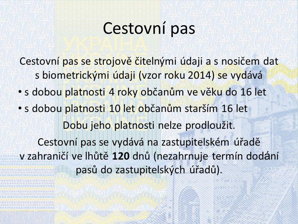 Cestovní pas Cestovní pas se strojově čitelnými údaji a s nosičem dat s biometrickými údaji (vzor roku 2014) se vydává s dobou platnosti 4 roky občanů