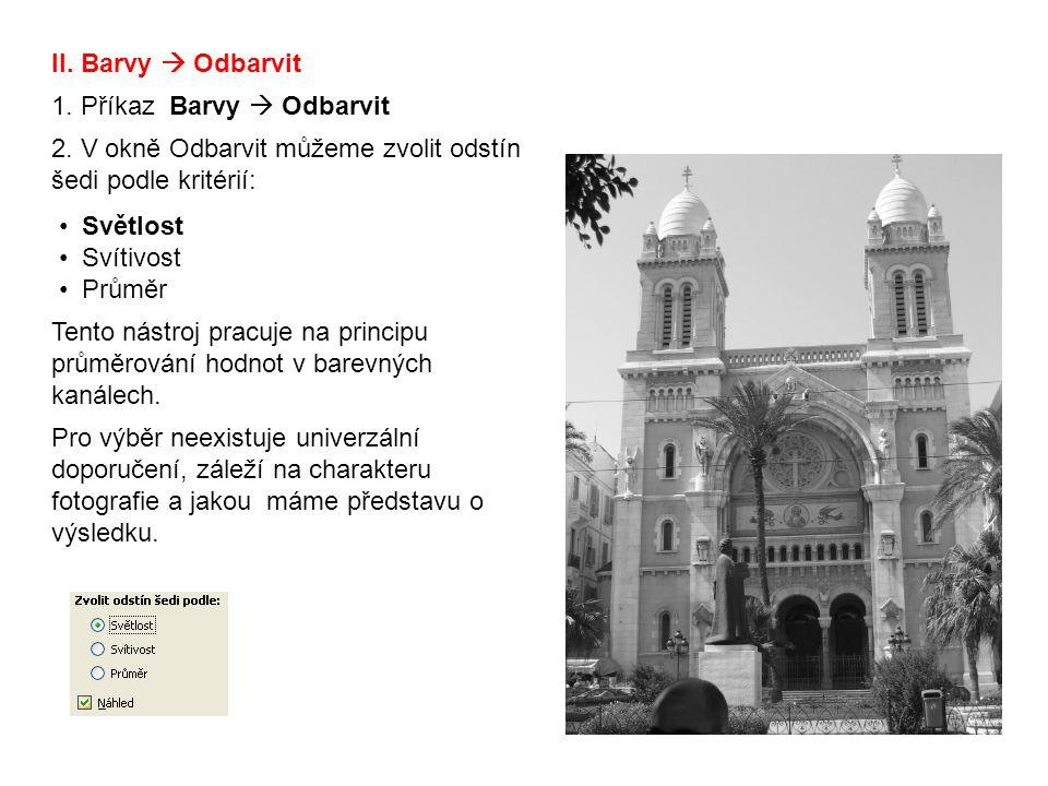 II. Barvy  Odbarvit 1. Příkaz Barvy  Odbarvit 2.