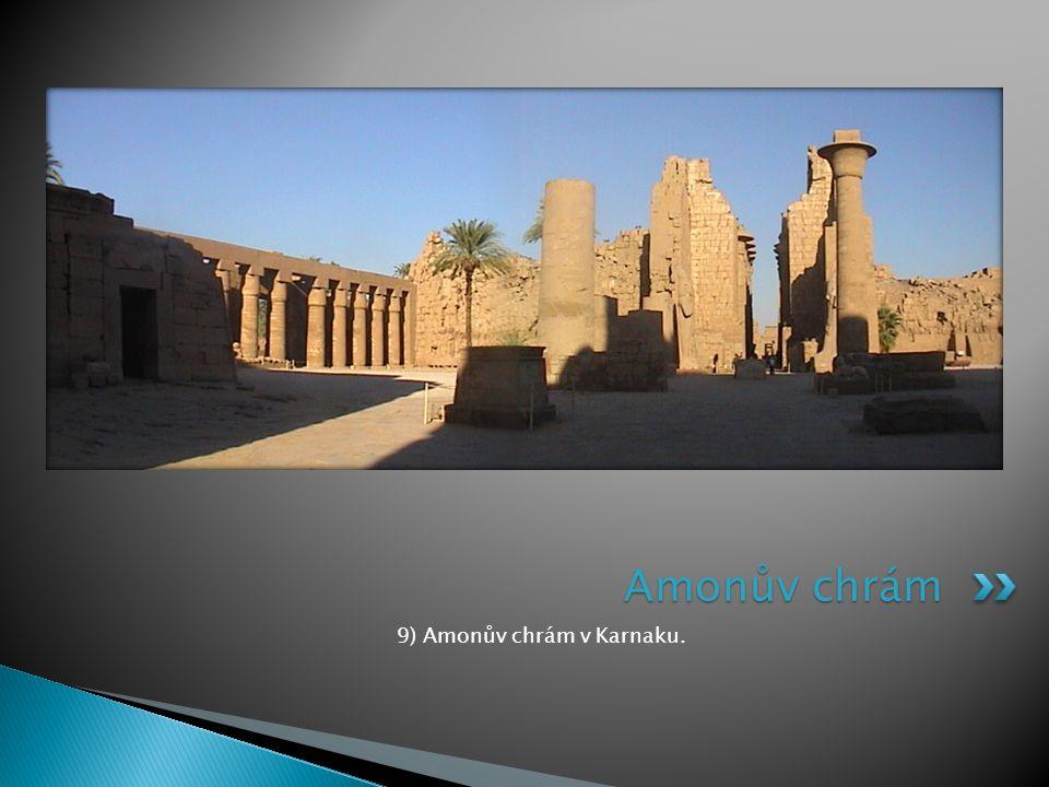 9) Amonův chrám v Karnaku. Amonův chrám