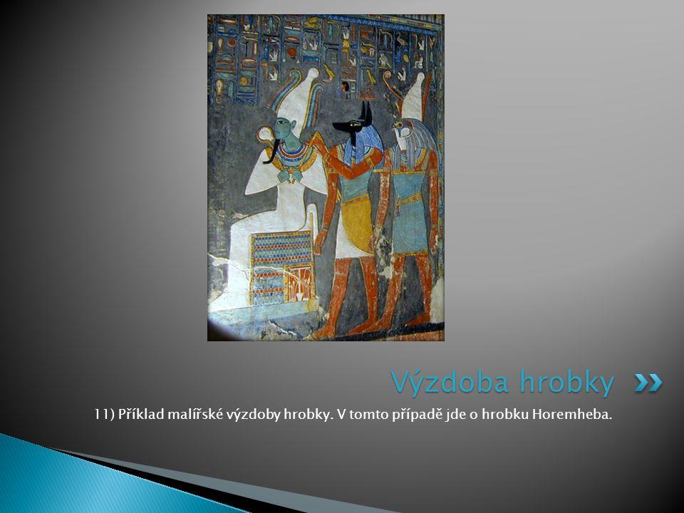 11) Příklad malířské výzdoby hrobky. V tomto případě jde o hrobku Horemheba. Výzdoba hrobky
