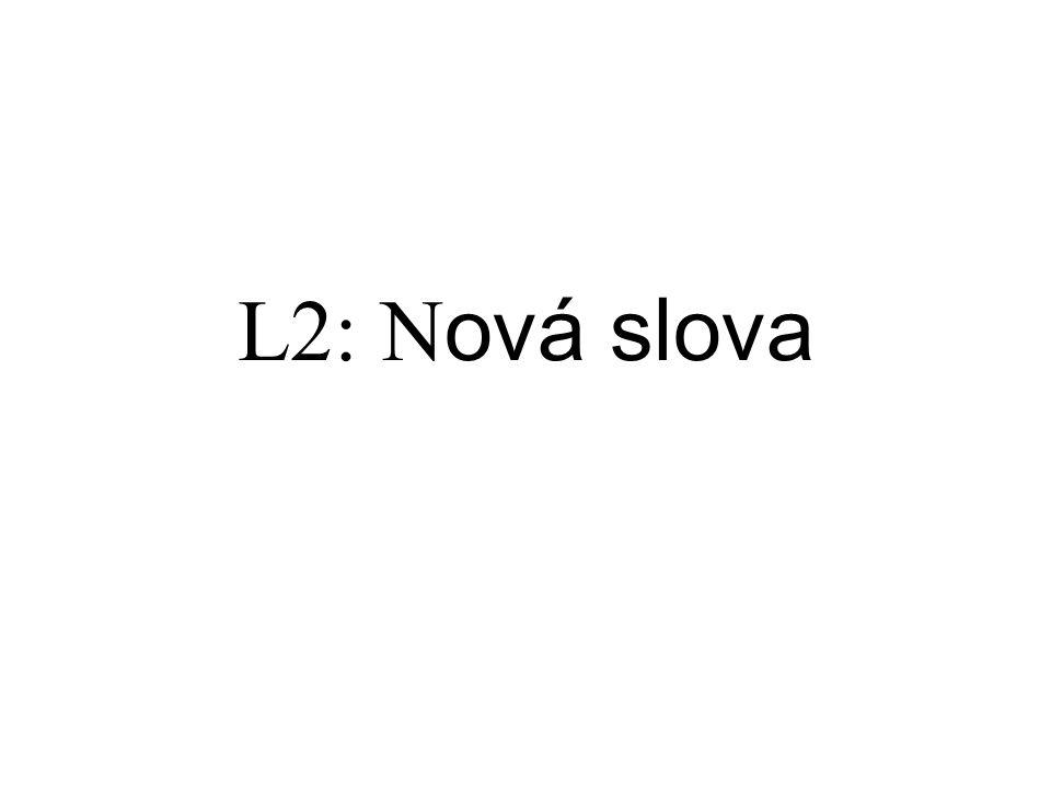 L2: N ová slova