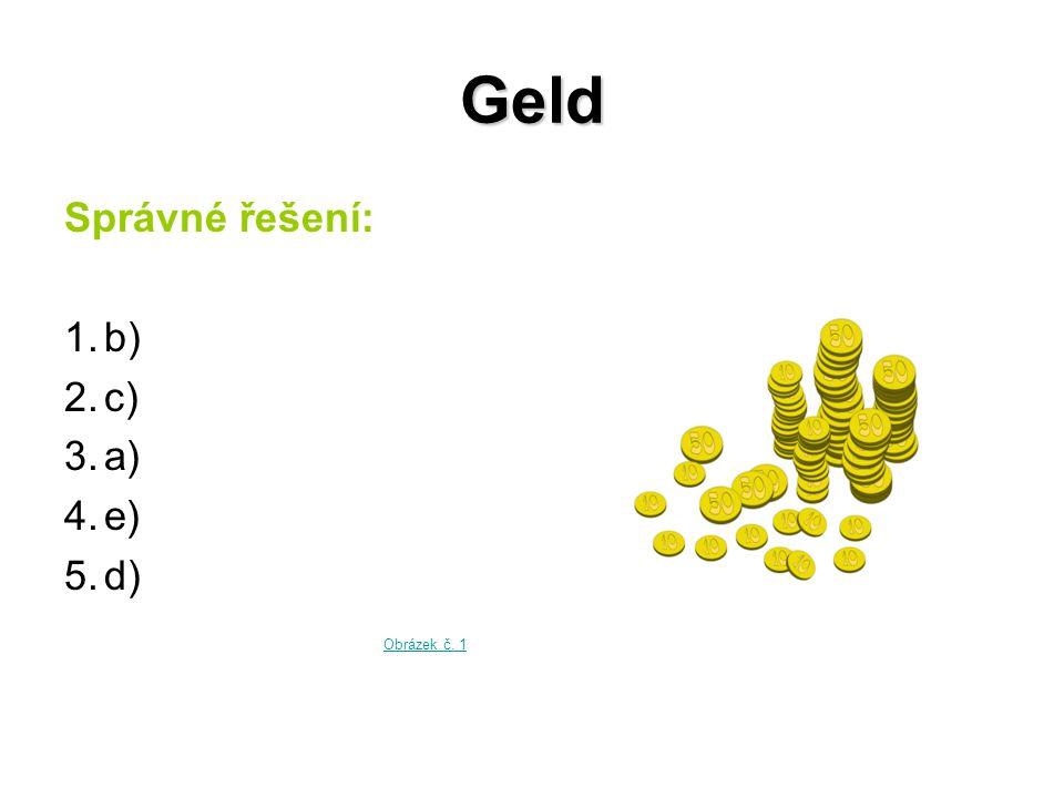 Geld Správné řešení: 1.b) 2.c) 3.a) 4.e) 5.d) Obrázek č. 1
