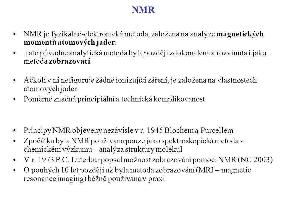 NMR NMR je fyzikálně-elektronická metoda, založená na analýze magnetických momentů atomových jader. Tato původně analytická metoda byla později zdokon
