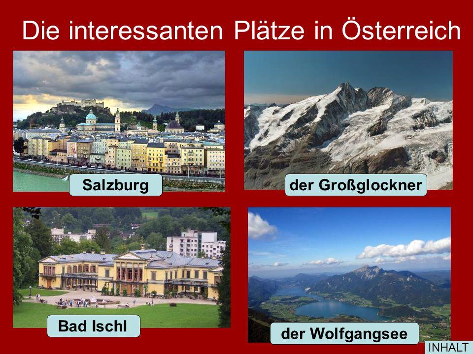 Die interessanten Plätze in Österreich das Dachsteinmassiv Villach Innsbruck Halstatt INHALT